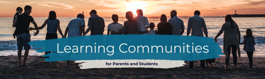 Learning Communities for Parents and Students